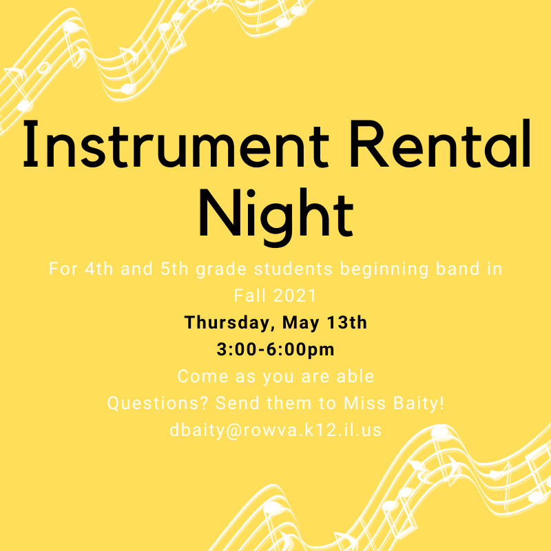 Image with text reading: instrument rental night for 4th and 5th grade students beginning band in fall 2021. Thursday, May 13 3-6pm
